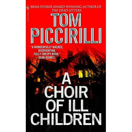 A Choir of Ill Children : A Novel (Ill Make A Man Out Of U)