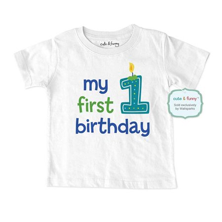 7316167218c0 cute & funny - My first birthday - baby boy design - Baby Infant T-Shirt -  Great 1st Birthday Shirt! cute & funny wallsparks - Walmart.com