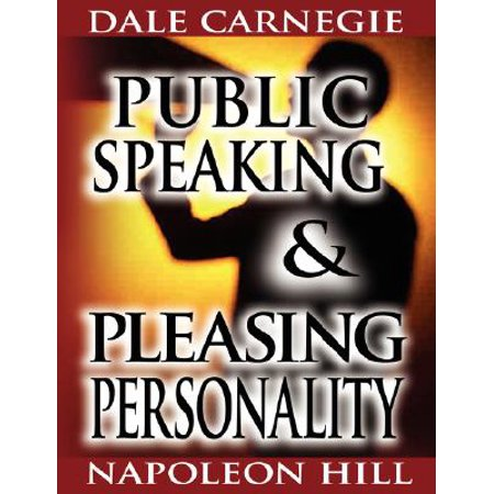 Public Speaking by Dale Carnegie (the Author of How to Win Friends & Influence People) & Pleasing Personality by Napoleon Hill (the Author of Think and Grow (Best Public Speaking Podcasts)