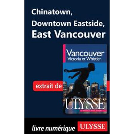 Chinatown, Downtown Eastside, East Vancouver - eBook