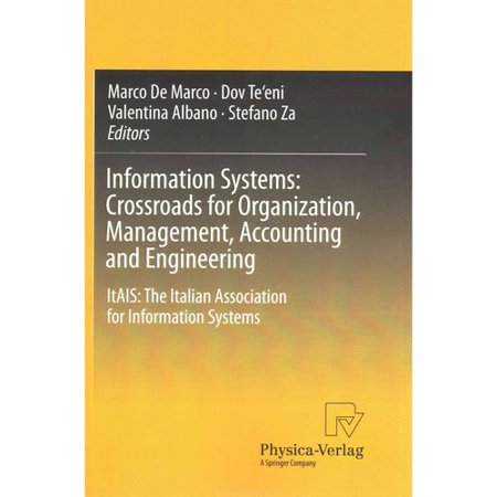 Information Systems  Crossroads For Organization  Management  Accounting And Engineering   Itais  The Italian Association For Information Systems
