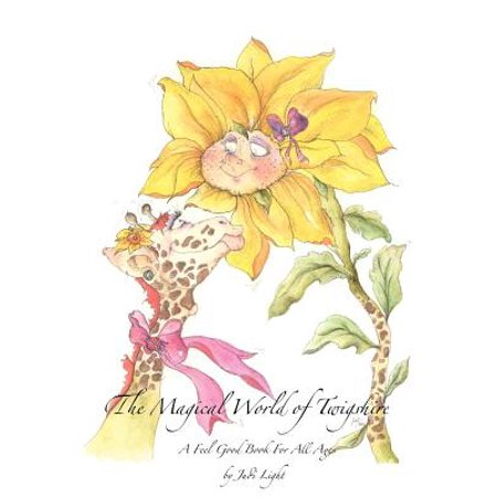 The Magical World Of Twigshire A Feel Good Book For All Ages  A Feel Good Book For All Ages