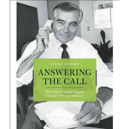 Answering the Call: How Brian Canfield Shaped Canadas Telecom Industry by
