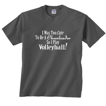 Too Cute To Be A Cheerleader So I Play Volleyball T-Shirt (Cheerleader Male)