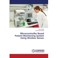 Microcontroller Based Patient Monitoring System Using Wireless Sensor