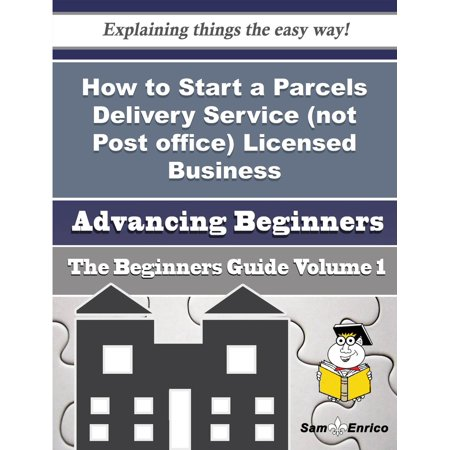 How to Start a Parcels Delivery Service (not Post office) Licensed Business (Beginners Guide) -