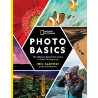 National Geographic Photo Basics : The Ultimate Beginner's Guide to Great Photography (Paperback)