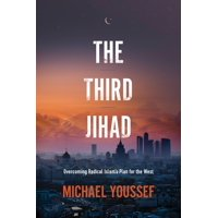 The Third Jihad : Overcoming Radical Islam's Plan for the West