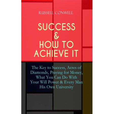 Diamond Monkey (SUCCESS & HOW TO ACHIEVE IT: The Key to Success, Acres of Diamonds, Praying for Money, What You Can Do With Your Will Power & Every Man His Own University - eBook)