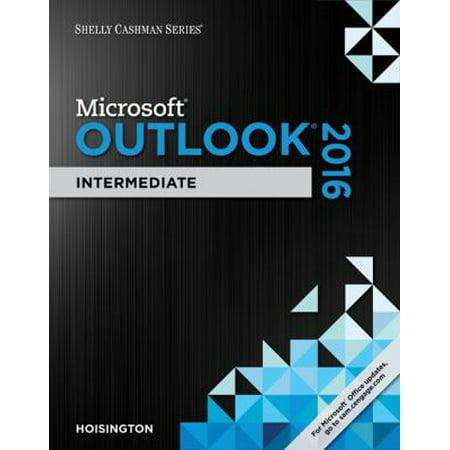 Shelly Cashman Microsoft Office 365 & Outlook 2016: Intermediate