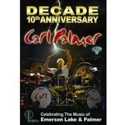 Carl Palmer: Decade 10th Anniversary Celebrating The Music Of Emerson Lake & Palmer by