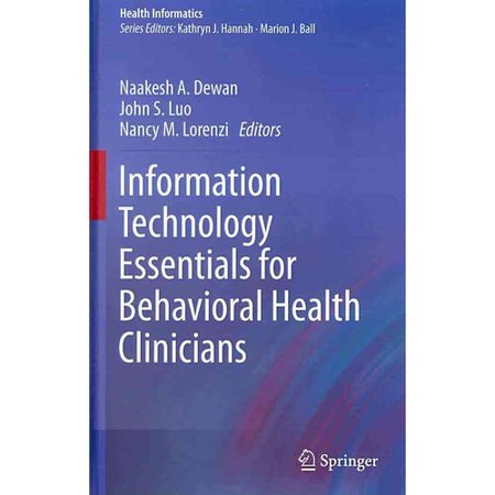 Information Technology Essentials for Behavioral Health Clinicians by