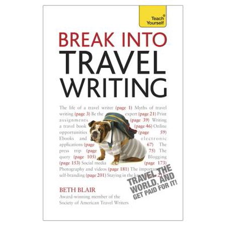 Break Into Travel Writing: Teach Yourself Ebook Epub -