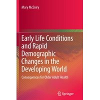Early Life Conditions and Rapid Demographic Changes in the Developing World: Consequences for Older Adult Health (Paperback)