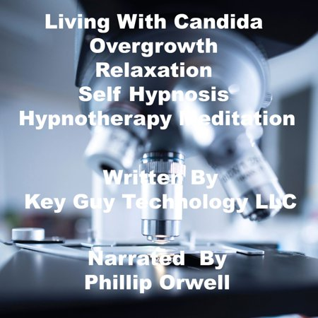 Living With Candida Overgrowth Relaxation Self Hypnosis Hypnotherapy Meditation -