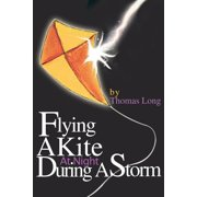 Flying A Kite At Night During A Storm (Paperback)