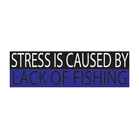 Funny fishing bumper sticker fish auto decal car truck boat rv rod stress is caused by