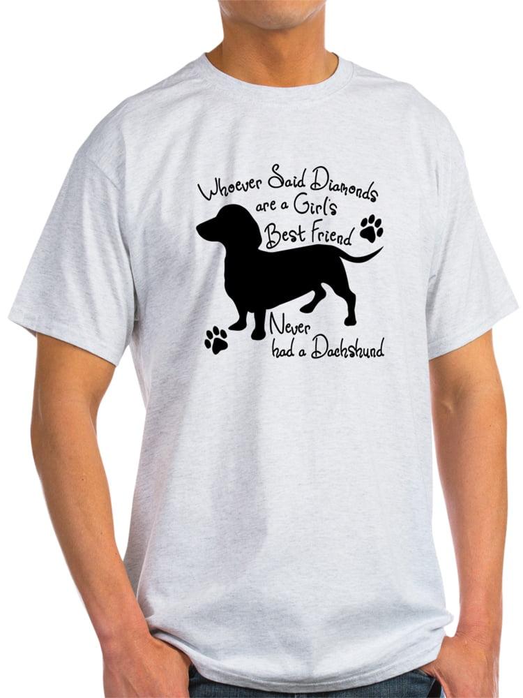 CafePress - Dachshund: Girls Best Friend - Light T-Shirt - CP
