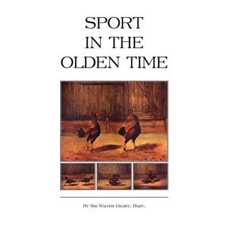 Sport in the Olden Time (History of Cockfighting Series)