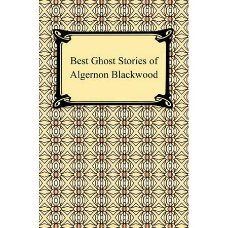 Best Ghost Stories of Algernon Blackwood - eBook