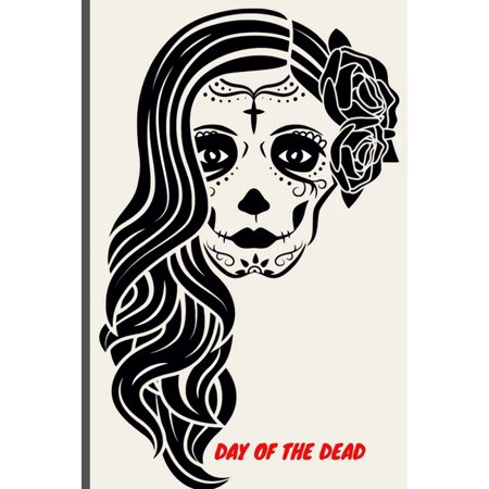 Mascaras De Latex Halloween Mexico (Day Of The Dead : 6x9 120 page lined paperback notebook - traditional day of dead, sugar skull, Halloween Mexico, dia de los muertos)