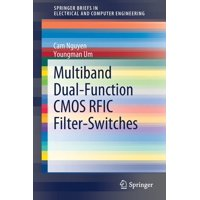 Springerbriefs in Electrical and Computer Engineering: Multiband Dual-Function CMOS Rfic Filter-Switches (Paperback)