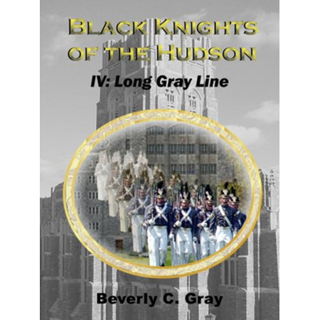 Black Knights of the Hudson Book IV: Long Gray Line - eBook ()
