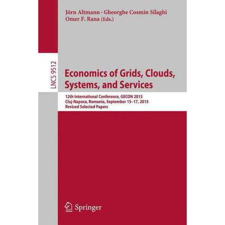 Economics Of Grids  Clouds  Systems  And Services  12Th International Conference  Gecon 2015  Cluj Napoca  Romania  September 15 17  2015  Revised Sel