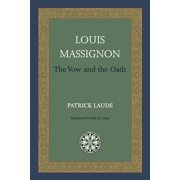 Louis Massignon : The Vow and the Oath