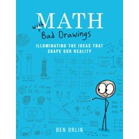 Math with Bad Drawings : Illuminating the Ideas That Shape Our Reality