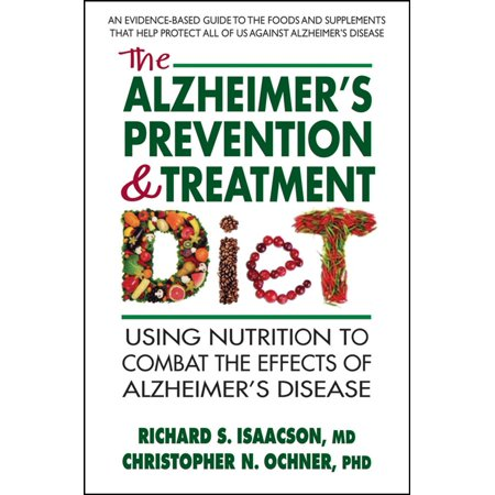 The Alzheimer's Prevention and Treatment Diet -