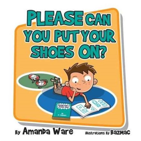 PLEASE CAN YOU PUT YOUR SHOES ON - Please Shoes