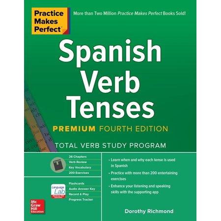Practice Makes Perfect: Spanish Verb Tenses, Premium Fourth