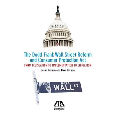 The Dodd-Frank Wall Street Reform and Consumer Protection Act -