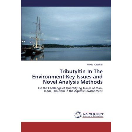 Tributyltin in the Environment: Key Issues and Novel Analysis Methods - image 1 of 1