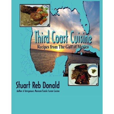 Third Coast Cuisine  Recipes From The Gulf Of Mexico