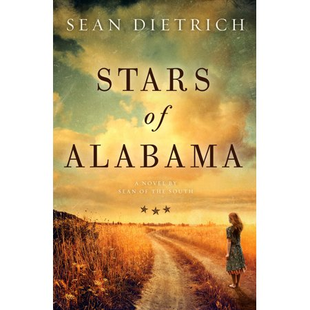 Stars of Alabama : A Novel by Sean of the South (Hardcover)
