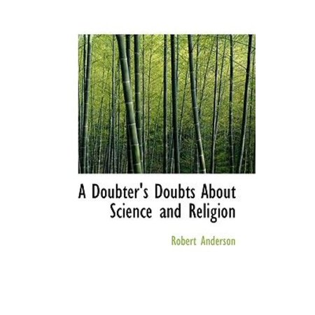 A Doubter's Doubts About Science and Religion - image 1 of 1