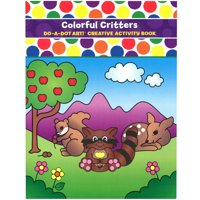 Do•A•Dot Art!™ Colorful Critters Creative Art & Activity Book