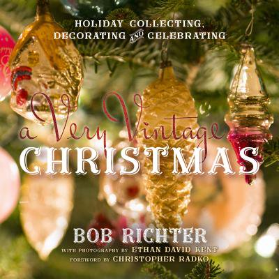 - A Very Vintage Christmas : Holiday Collecting, Decorating and Celebrating