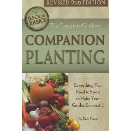 Back to Basics: The Complete Guide to Companion Planting (Paperback) ()