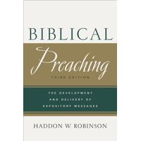 Biblical Preaching: The Development and Delivery of Expository Messages (Hardcover)