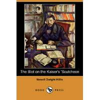 The Blot on the Kaiser's 'Scutcheon (Dodo Press)
