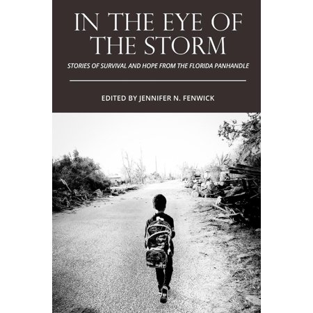 In the Eye of the Storm: Stories of Survival and Hope from the Florida Panhandle (Panhandle Cover)