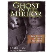 Ghost in the Mirror: Real Cases of Spirit Encounters - eBook