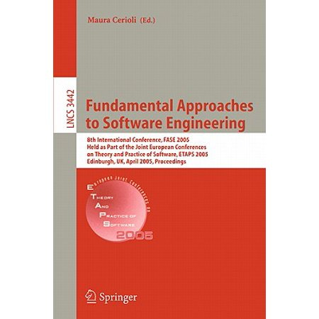 Fundamental Approaches to Software Engineering : 8th International Conference, Fase 2005, Held as Part of the Joint European Conferences on Theory and Practice of Software, Etaps 2005, Edinburgh, Uk, April 4-8, 2005,