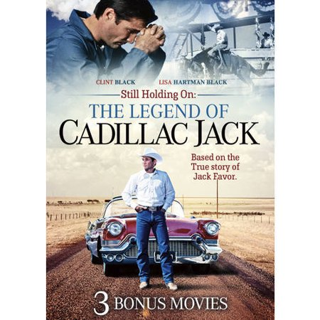 Still Holding On  The Legend Of Cadillac Jack