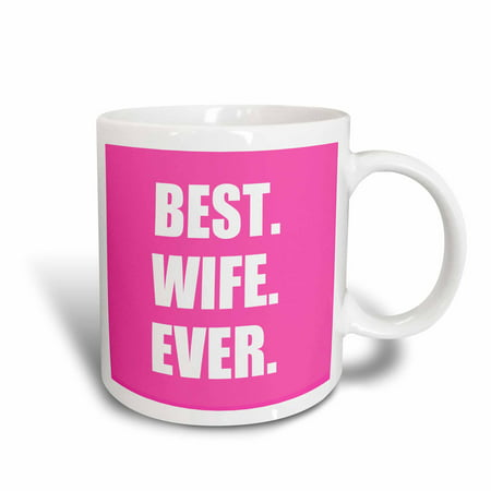 3dRose Hot Pink Best Wife Ever - bold anniversary valentines day gift for her, Ceramic Mug,