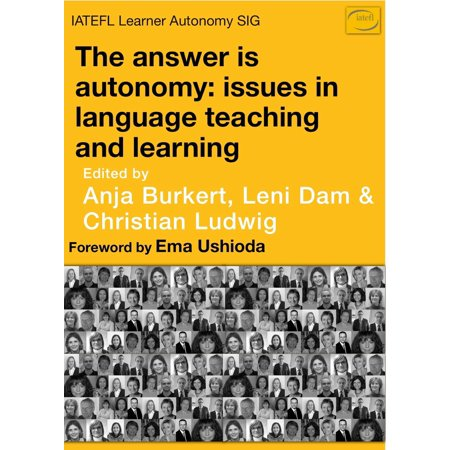 The Answer is Learner Autonomy, Issues in Language Teaching and Learning. -