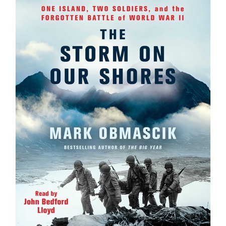 The Storm on Our Shores : One Island, Two Soldiers, and the Forgotten Battle of World War